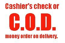 C.O.D. Cashier's Check or Money Order,