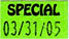 SPECIAL (display) label(s) green &  black 7/8